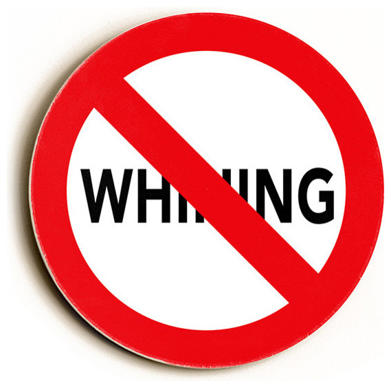 """No Whining"" Wood Sign, 12""x12"", Round - Contemporary - Novelty Signs - by eTriggerz"