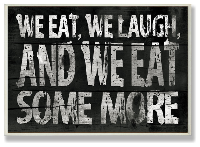 We Eat and We Eat Some More Kitchen Wall Plaque - Contemporary - Novelty Signs - by Stupell ...