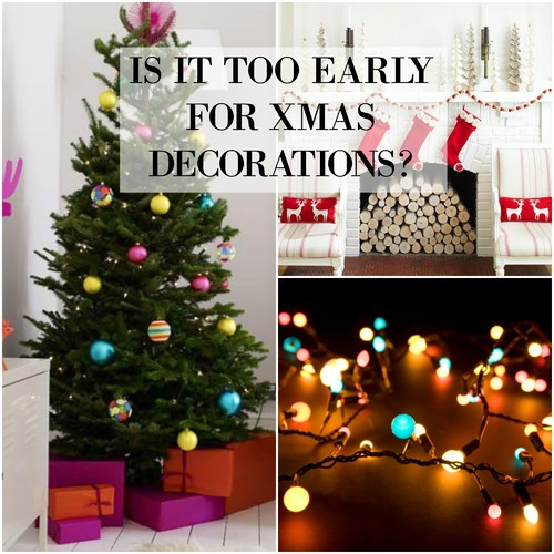 Is It Too Early To Put Up Xmas Decorations
