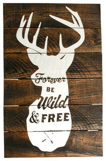 """Forever Be Wild & Free"" Deer Reclaimed Wood Sign"