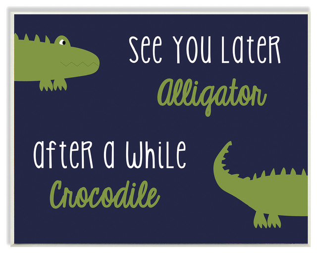 See You Later Alligator, After a While Crocodile Art Wall ...