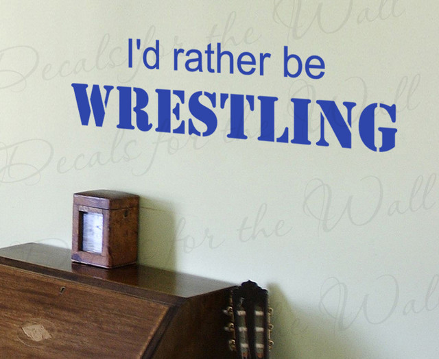 Wall Quote Decal Sticker Vinyl Art I'd Rather be Wrestling ...