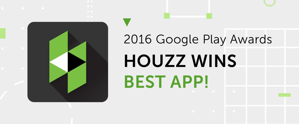 Houzz Google Names Houzz Best App Of 2016