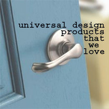 Universal Design Products We Love...