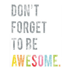 """Don't Forget to be Awesome"" Inspirational Wall Art Print, 18""x24"""