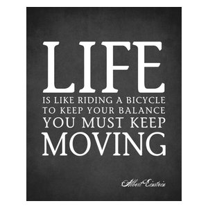 Life Is Like Riding A Bicycle (Albert Einstein Quote), 18