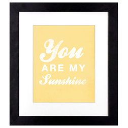 Fabulous Transitional Prints And Posters You Are My Sunshine Framed Print