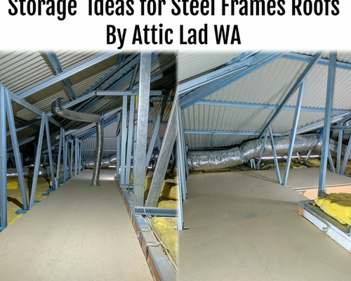 Attic Storage  Ideas for Steel Frame Roofs by Attic Lad WA - Storage and Organisation