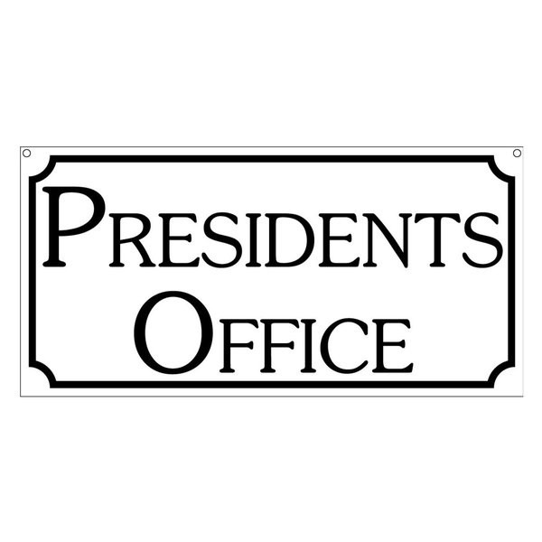 Presidents Office, Aluminum Office Hotel Bar Political Sign, 6