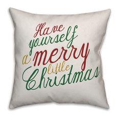 Jaxn Blvd Have Yourself A Merry Little Christmas 18x18 Throw Pillow