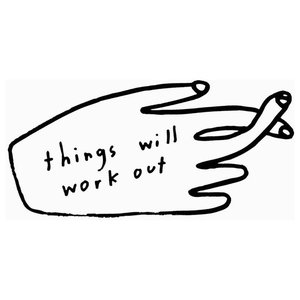 """""""Things Will Work Out"""" Print by People I've Loved, 28x36 cm"""