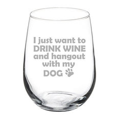 17 Oz Stemless Wine Glass Funny I Just Want to Drink Wine Hang Out With My Dog