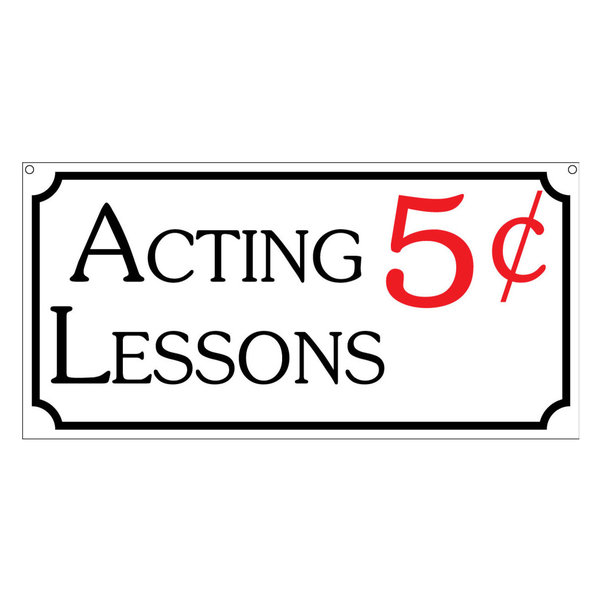 Acting Lessons, Aluminum Theature Back Stage Drama TV Movie Film Sign, 6