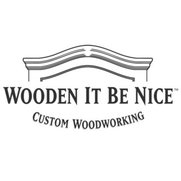 Wooden It Be Nice - Custom Woodworking's photo