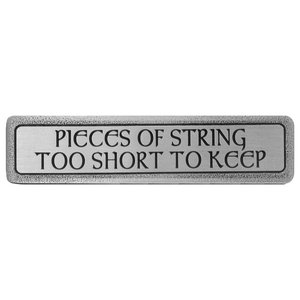 """""""String Too Short To Keep"""" Pull Antique Pewter (Horizontal)"""