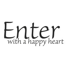 Decal Vinyl Wall Sticker Enter With A Happy Heart Quote, Black, No Hearts