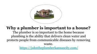 Why a plumber is important to a house?