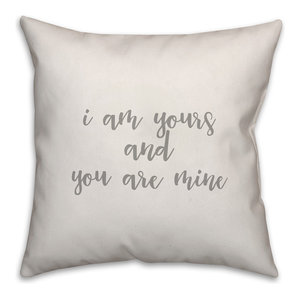 I Am Yours And You Are Mine 16x16 Throw Pillow