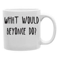 What Would Beyonce Do Mug