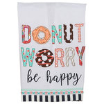 """Glory Haus, Inc - Donut Worry Be Happy Tea Towel - Add some fun to your Kitchen Decor with this """"Donut Worry Be Happy"""" Colorful Donut Tea Towel. This Tea Towel is Hand sewn in the Daughters of Hope Fair Trade Factory in India that provides training and employment to impoverished women. Cotton Blend Tea towel measures 19 x 25. Hand Wash, Line Dry."""