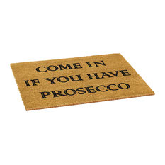 """Come in if You Have Prosecco"" Doormat"