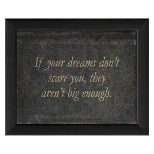 If You're Dreams Don't Scare You Framed Quote