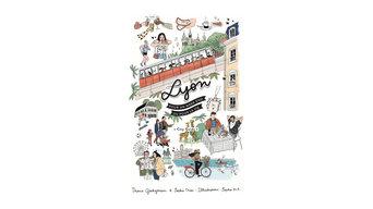 City guide Lyon, Pour un week-end ou pour la vie