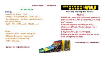 ICQ:691382662 Sell Fresh Good Cvv - Dumps Base Pin ATM Track Card - WU Transfer