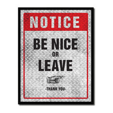 """Be Nice Or Leave Notice Sign, Canvas, Picture Frame, 13""""X17"""""""