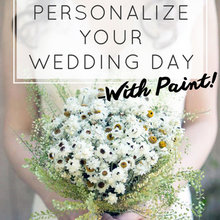 Personalize your wedding day with paint!