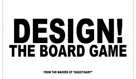 Check Your Design Angst With 'Design! The Board Game'
