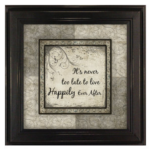 It's Never Too Late To Live Happily Ever After Inspirational Quote
