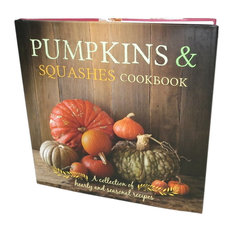 Pumpkins and Squashes: A Collection of Heart and Seasonal Recipes Cookbook