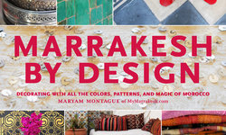 Marrakesh by Design, by Maryam Montague