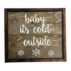 """Baby It's Cold Outside"" Handcrafted Wooden Sign"