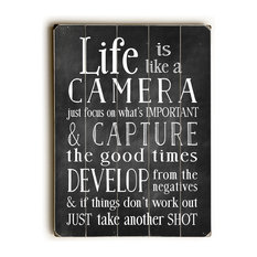 Life is Like A Camera Wooden Sign