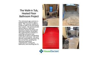 The Walk-in Tub, Heated Floor Bathroom Project