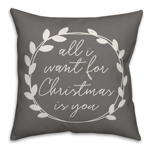"""All I Want For Christmas Is You 16""""x16"""" Throw Pillow"""