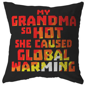 a778853b My Awesome Grandma So Hot Mug, She Caused Global Warming Mug, 18x18, Zip