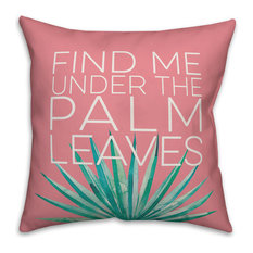 Find Me Under the Palm Leaves 16x16 Throw Pillow