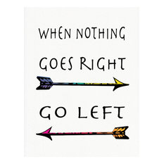 """""""When Nothing Goes Right Go Left"""" Art Print, 11""""x14"""""""