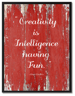 "Creativity Is Intelligence Albert Einstein Quote, Canvas, Picture Frame, 13""X17"""