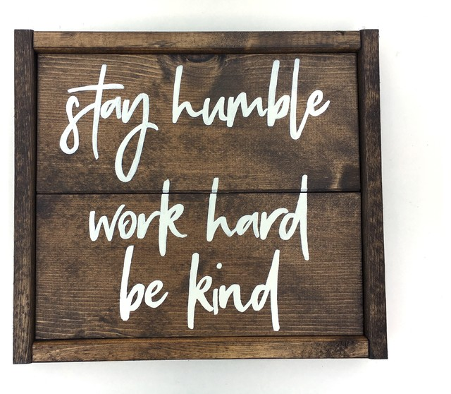 """stay Humble, Work Hard, Be Kind"" Wooden Sign."