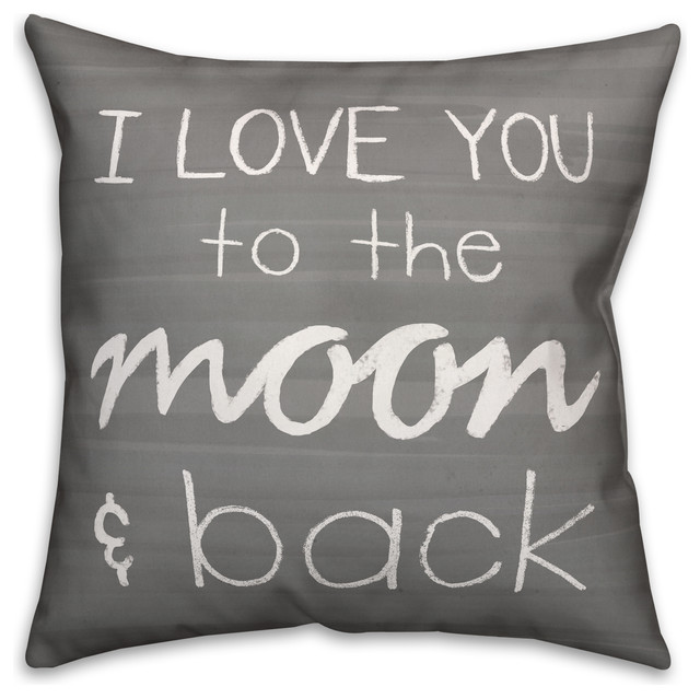 I Love You To The Moon And Back Gray Spun Poly Pillow, 18x18.