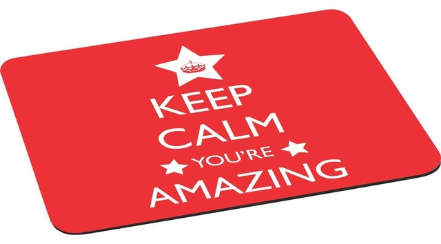 Keep Calm You&x27;re Amazing Mouse Pad.
