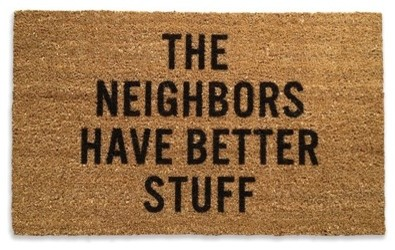 """The Neighbors Have Better Stuff"" Doormat contemporary-doormats"