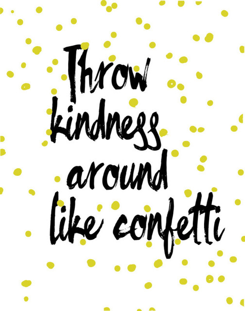"Throw Kindness Around Like Confetti, Canvas Print, 24""x30"". -1"