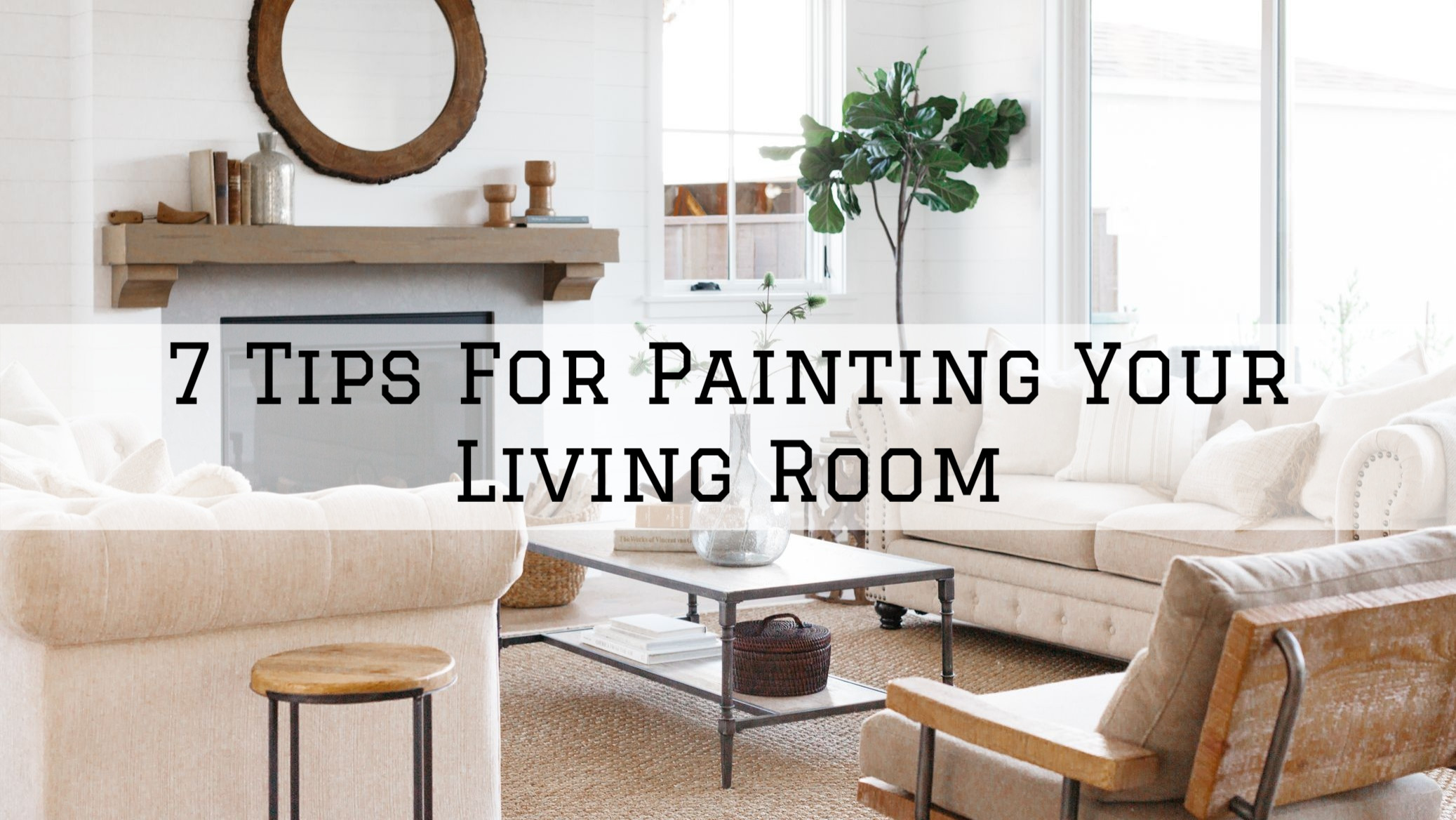 28-08-2021 Steves Quality Painting And Washing Green Lake WI tips for painting your living room