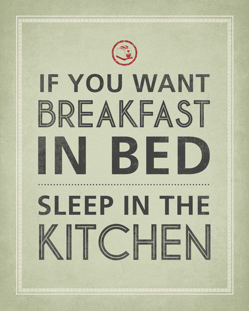If You Want Breakfast In Bed Sleep In The Kitchen, 18\