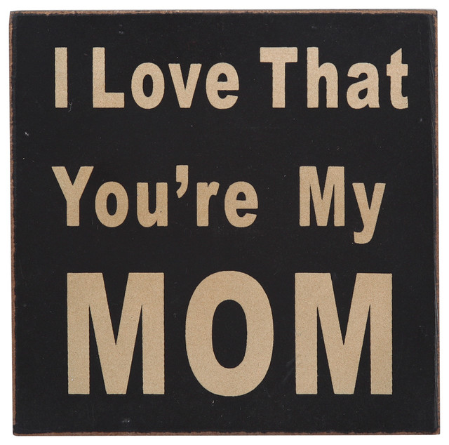 Xinan Artware Co Wood I Love That You Re My Mom Sign